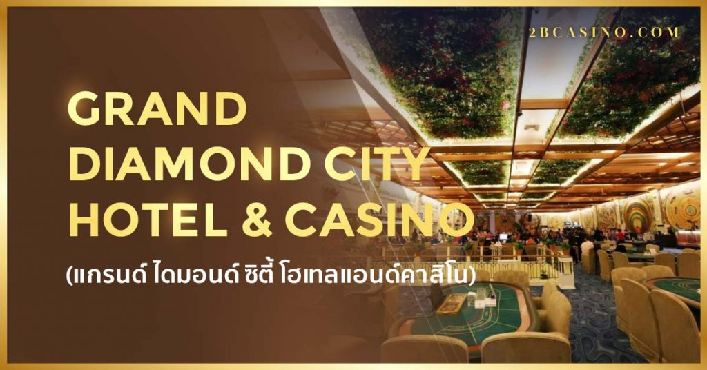 Grand Diamond City Hotel & Casino