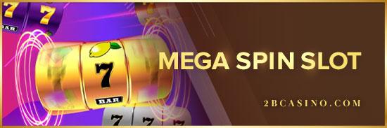 Mega-spin-Slot